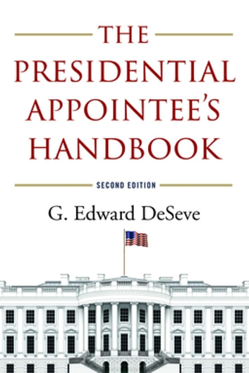 The Presidential Appointee's Handbook ebook by G. Edward DeSeve