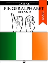 Fingeralphabet Ireland - A Manual for The Irish Sign Language Alphabet ebook by Lassal
