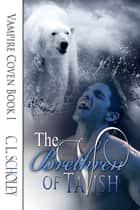 The Brethren Of Tavish ebook by C.L. Scholey