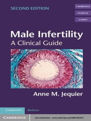 Male Infertility - A Clinical Guide ebook by Anne M. Jequier