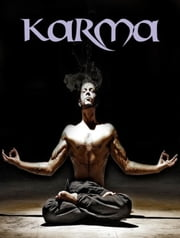 Karma: Reincarnation and the Law of Karma - Reincarnation and the Law of Karma ebook by William Walker Atkinson,Yogi Ramacharaka,Theron Q. Dumont