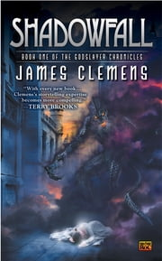 Shadowfall - Book One of the Godslayer Chronicles ebook by James Clemens