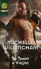 To Tempt a Viking (Mills & Boon Historical) (Forbidden Vikings, Book 2) ebook by
