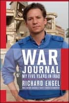 War Journal - My Five Years in Iraq ebook by Richard Engel