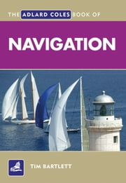 The Adlard Coles Book of Navigation ebook by Tim Bartlett