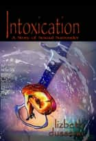 Intoxication ebook by Lizbeth Dusseau