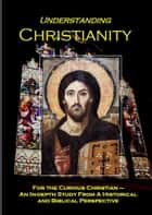 Understanding Christianity ebook by SP Toh