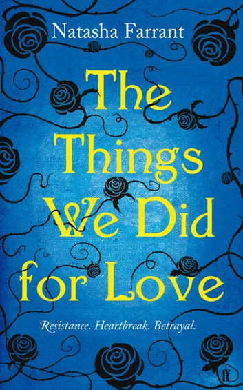 The Things We Did for Love ebook by Natasha Farrant