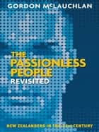 The Passionless People Revisited ebook by Gordon McLauchlan