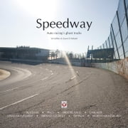 Speedway - Auto racing's ghost tracks ebook by SS Collins, Gavin David Ireland