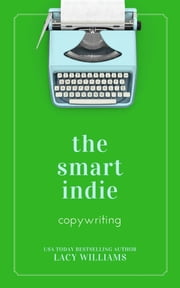 the smart indie: copywriting ebook by Lacy Williams