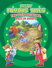 The Ugly Duckling AND Puss in Boots - Pretty Famous Tales ebook by Anuj Chawla