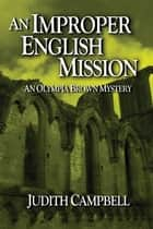 An Improper English Mission ebook by Judith Campbell