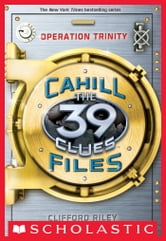 The 39 Clues: The Cahill Files #1: Operation Trinity ebook by Clifford Riley