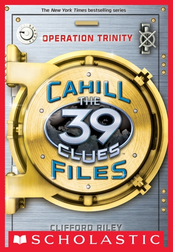 The 39 clues the cahill files 1 operation trinity ebook de the 39 clues the cahill files 1 operation trinity ebook by clifford riley fandeluxe Gallery