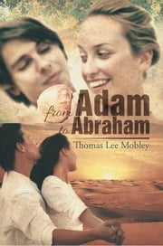 From Adam to Abraham ebook by Thomas Lee Mobley