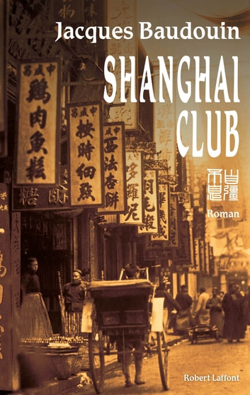 Shanghai Club ebook by Jacques BAUDOUIN