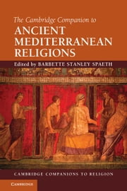 The Cambridge Companion to Ancient Mediterranean Religions ebook by Spaeth, Barbette Stanley
