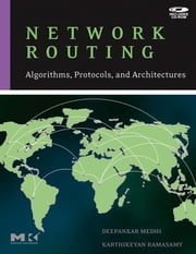 Network Routing: Algorithms, Protocols, and Architectures ebook by Medhi, Deepankar