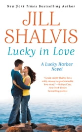 Lucky in Love ebook by Jill Shalvis