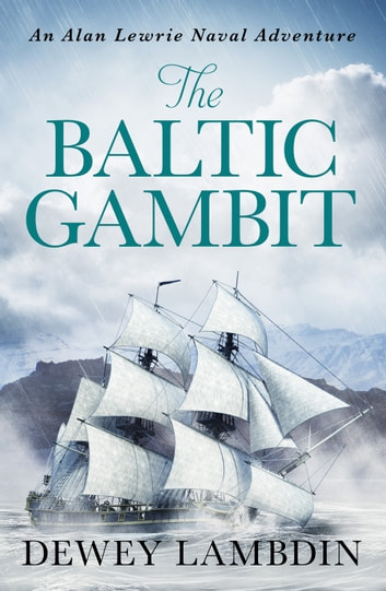 The Baltic Gambit ebook by Dewey Lambdin
