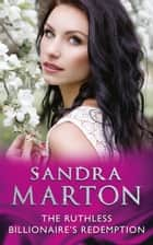 The Ruthless Billionaire's Redemption (Mills & Boon Modern) ebook by Sandra Marton