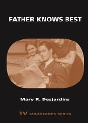 Father Knows Best ebook by Mary R. Desjardins