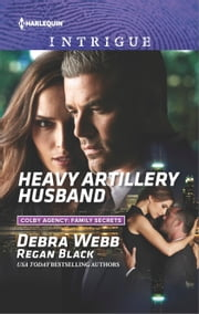 Heavy Artillery Husband ebook by Debra Webb,Regan Black