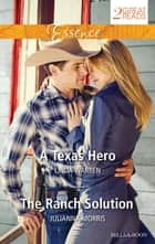 A Texas Hero/The Ranch Solution ebook by Linda Warren, Julianna Morris