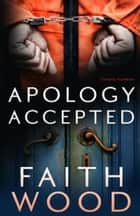 Apology Accepted - Colbie Colleen, #3 ebook by Faith Wood