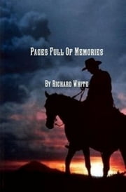 Pages Full of Memories ebook by Richard (Bo Rivers) White