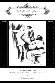 The Petticoat Dominant - or; A Woman's Revenge ebook by M. Le Compte Du Bouleau (pseudonym),Locus Elm Press (editor),Leonard Smithers