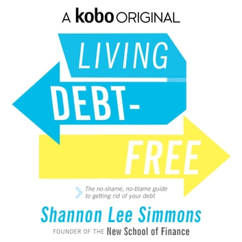 Living Debt-Free audiobook by Shannon Lee Simmons