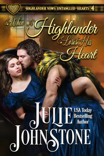 When a Highlander Loses His Heart ebook by Julie Johnstone