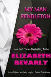 My Man Pendleton ebook by Elizabeth Bevarly
