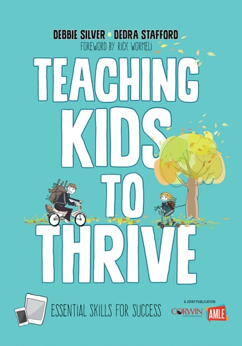 Teaching Kids to Thrive - Essential Skills for Success ebook by Debbie Thompson Silver,Ms. Dedra A. Stafford