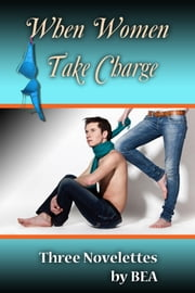 When Women Take Charge ebook by Bea