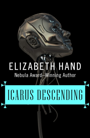 Icarus Descending ebook by Elizabeth Hand
