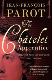 The Châtelet Apprentice - The Nicolas Le Floch Investigations ebook by Michael Glencross,Jean-François Parot