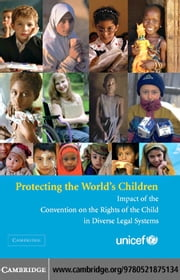 Protecting the World's Children: Impact of the Convention on the Rights of the Child in Diverse Legal Systems ebook by UNICEF