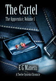 The Cartel - The Apprentice, Volume 1 ebook by EG Manetti
