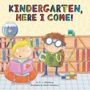 Kindergarten, Here I Come! ebook by D.J. Steinberg,Mark Chambers