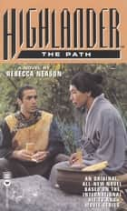 Highlander(TM): The Path eBook by Rebecca Neason