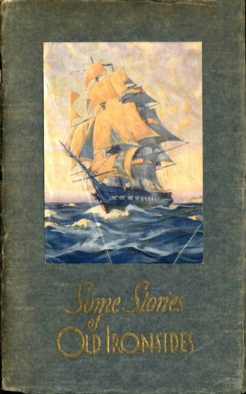 Some Stories of Old Ironsides ebook by Holloway Halstead Frost