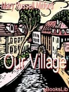 Our Village ebook by Mary Russell Mitford