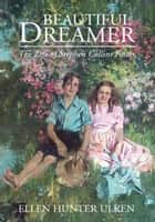 Beautiful Dreamer ebook by Ellen Hunter Ulken