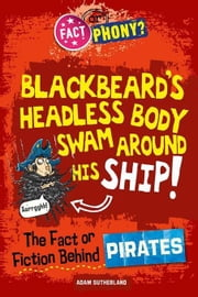 The Fact or Fiction Behind Pirates ebook by Sutherland, Adam