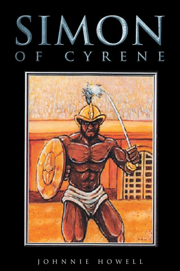 "Simon of Cyrene ebook by Johnnie Howell ""John Howell Hicks, Jr."""