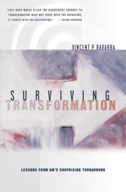 Surviving Transformation: Lessons from GM's Surprising Turnaround ebook by Vincent P. Barabba