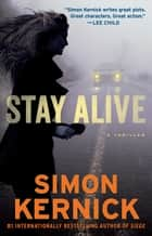 Stay Alive - A Thriller ebook by Simon Kernick